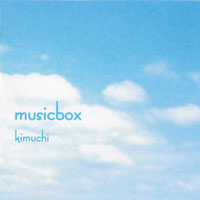 music box/kimuchi